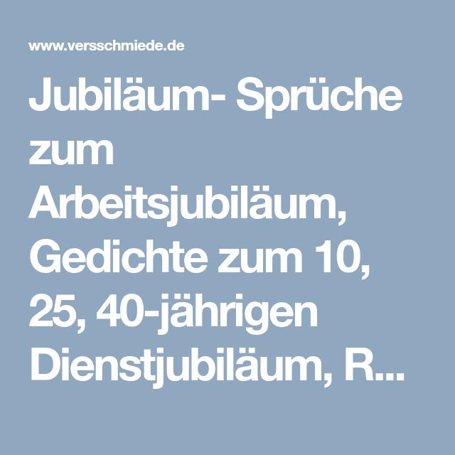 Jubilaum Spruche Zum Arbeitsjubilaum Gedichte Zum 10 25 40