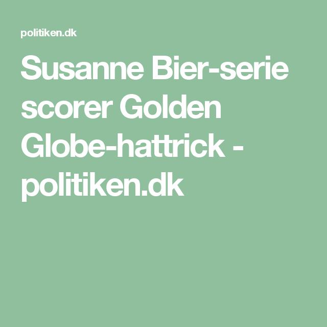 Susanne Bier-serie scorer Golden Globe-hattrick - politiken.dk