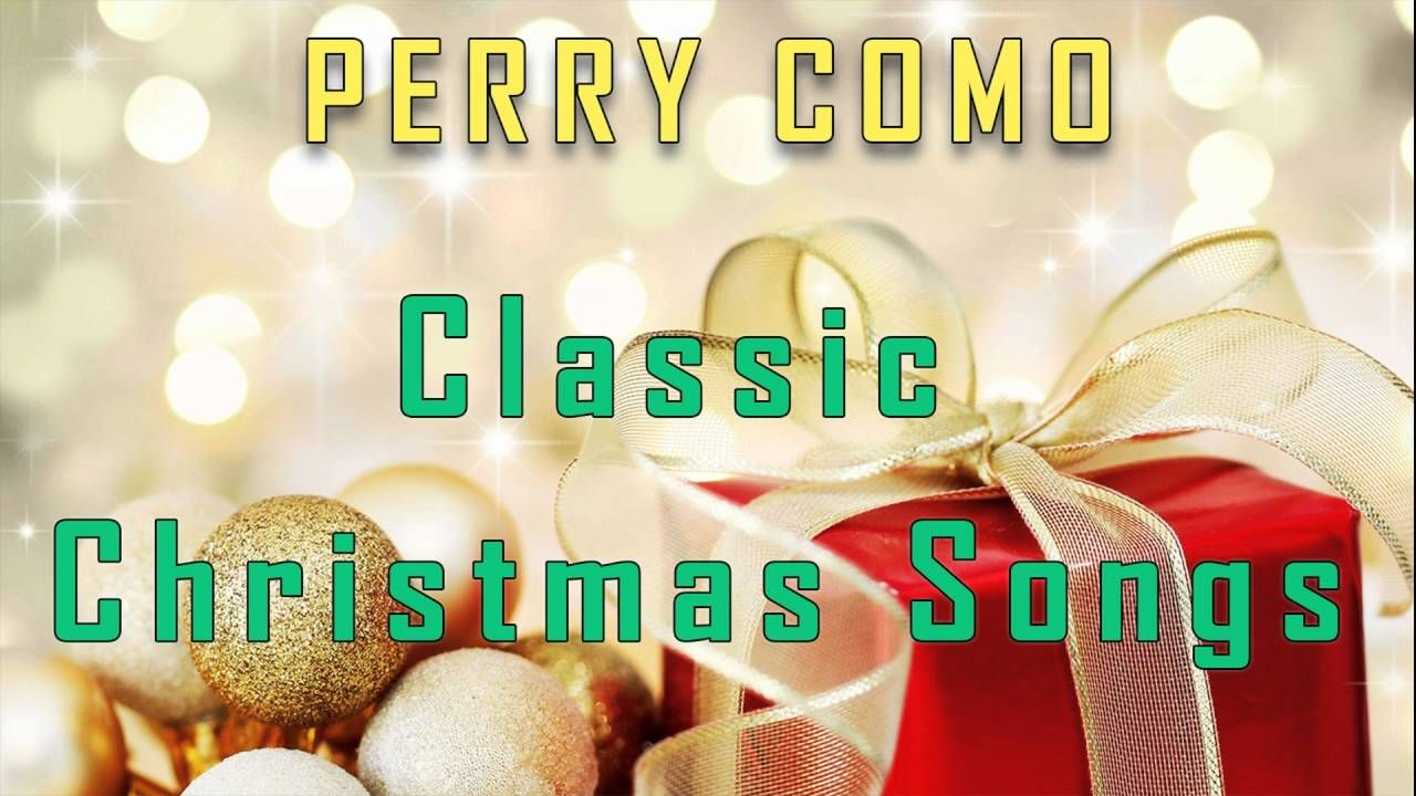 Perry Como Classic Christmas Songs Classic christmas songs