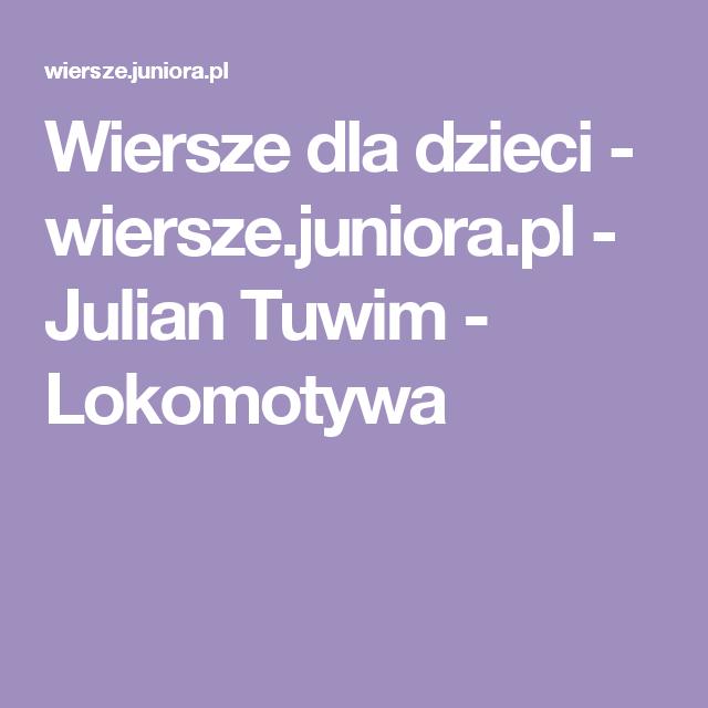 Wiersze Dla Dzieci Wierszejuniorapl Julian Tuwim