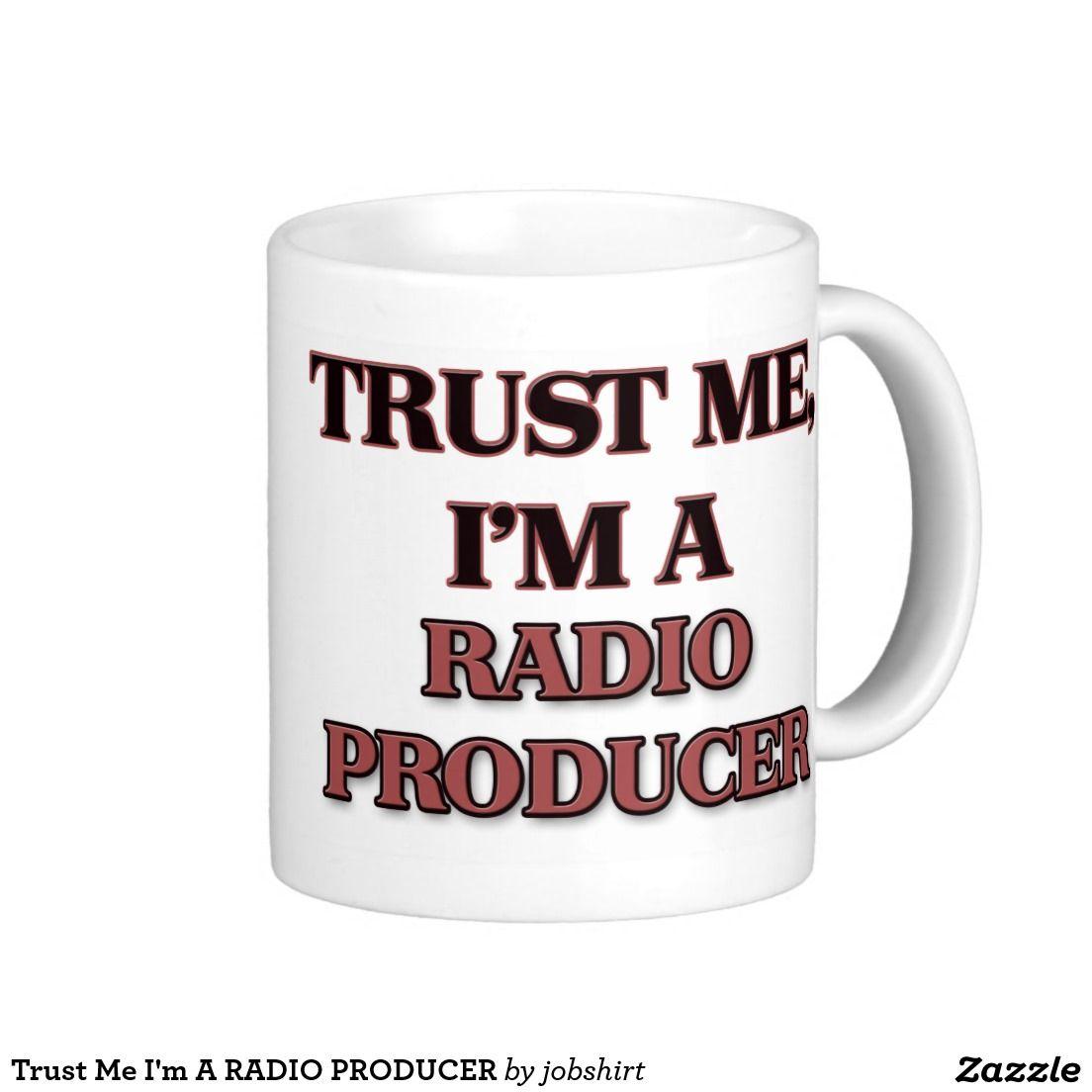 Trust Me I'm A RADIO PRODUCER Coffee Mug