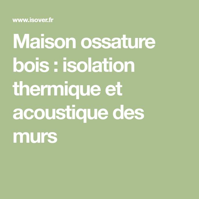 Maison Ossature Bois Isolation Thermique Et Acoustique Des Murs