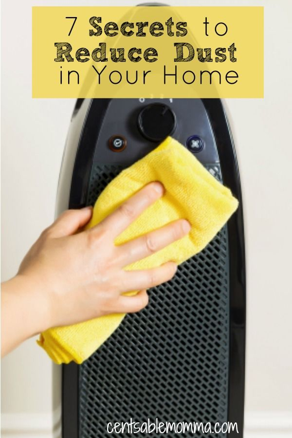 Does It Seem Like You Re Always Fighting Against The Dust In Your House Check Out These 7 Secrets To Reduce Home For Some Simple Tips On How