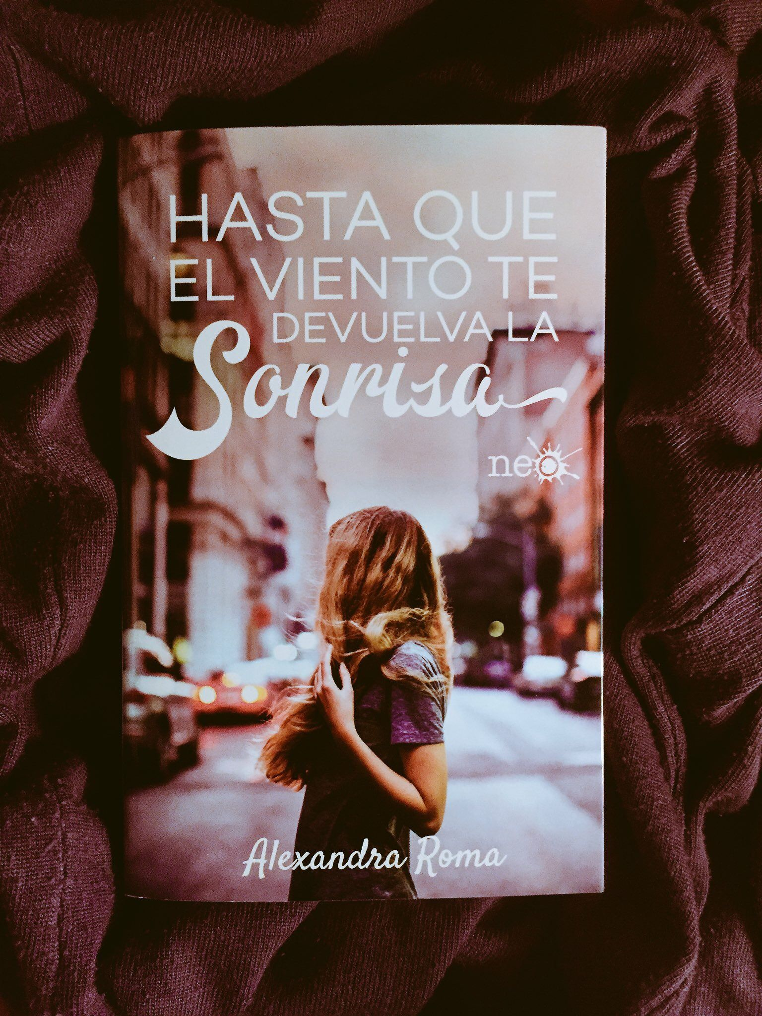 Hasta Que El Viento Te Devuelva La Sonrisa Alexandra Roma Books Book Cover Cover