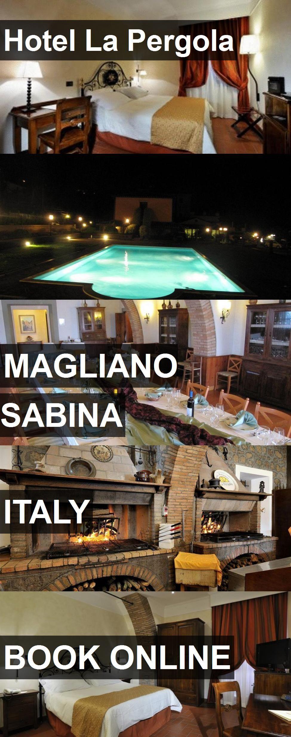 Hotel La Pergola in Magliano Sabina, Italy. For more