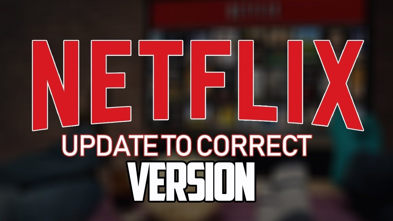 Update Netflix On Your Android OS 5 and Above Netflix