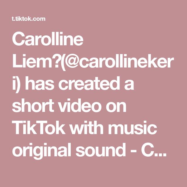 Carolline Liem Carollinekeri Has Created A Short Video On Tiktok With Music Original Sound Carolline Liem Ini Part Duanyaa Du Video Corona Seni Gelap