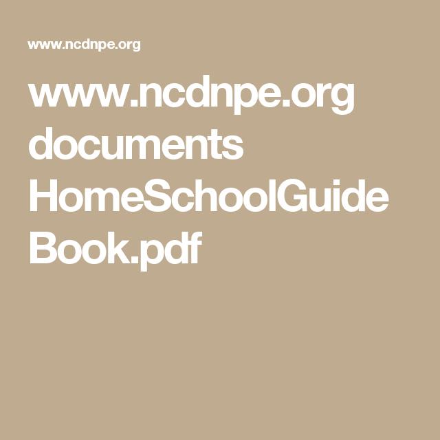ncdnpe www.ncdnpe.org documents HomeSchoolGuideBook.pdf | Homeschooling ...