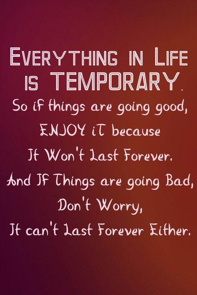 Everything In Life Is Temporary Inspirational Pinterest