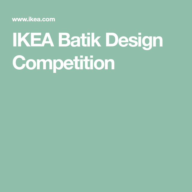 IKEA Batik Design Competition (With Images)