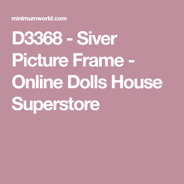 D3368 - Siver Picture Frame - Online Dolls House Superstore | mini ...