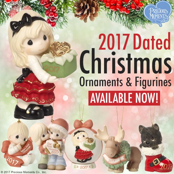 2017 Dated Christmas Ornaments And Figurines Are Available Now Precious Moments Precious Moments Figurines Precious Moments Christmas Celebrations