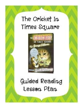 The Cricket In Times Square Guided Reading Lesson Plan Reading Lesson Plans Guided Reading Lessons Reading Lessons