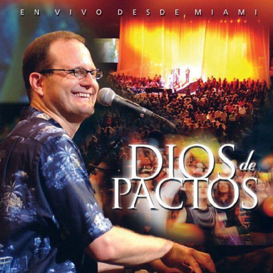 Carátula Frontal De Marcos Witt Dios De Pactos En Vivo Portada Dios De Pactos Musica Cristiana Para Escuchar Musica Cristiana