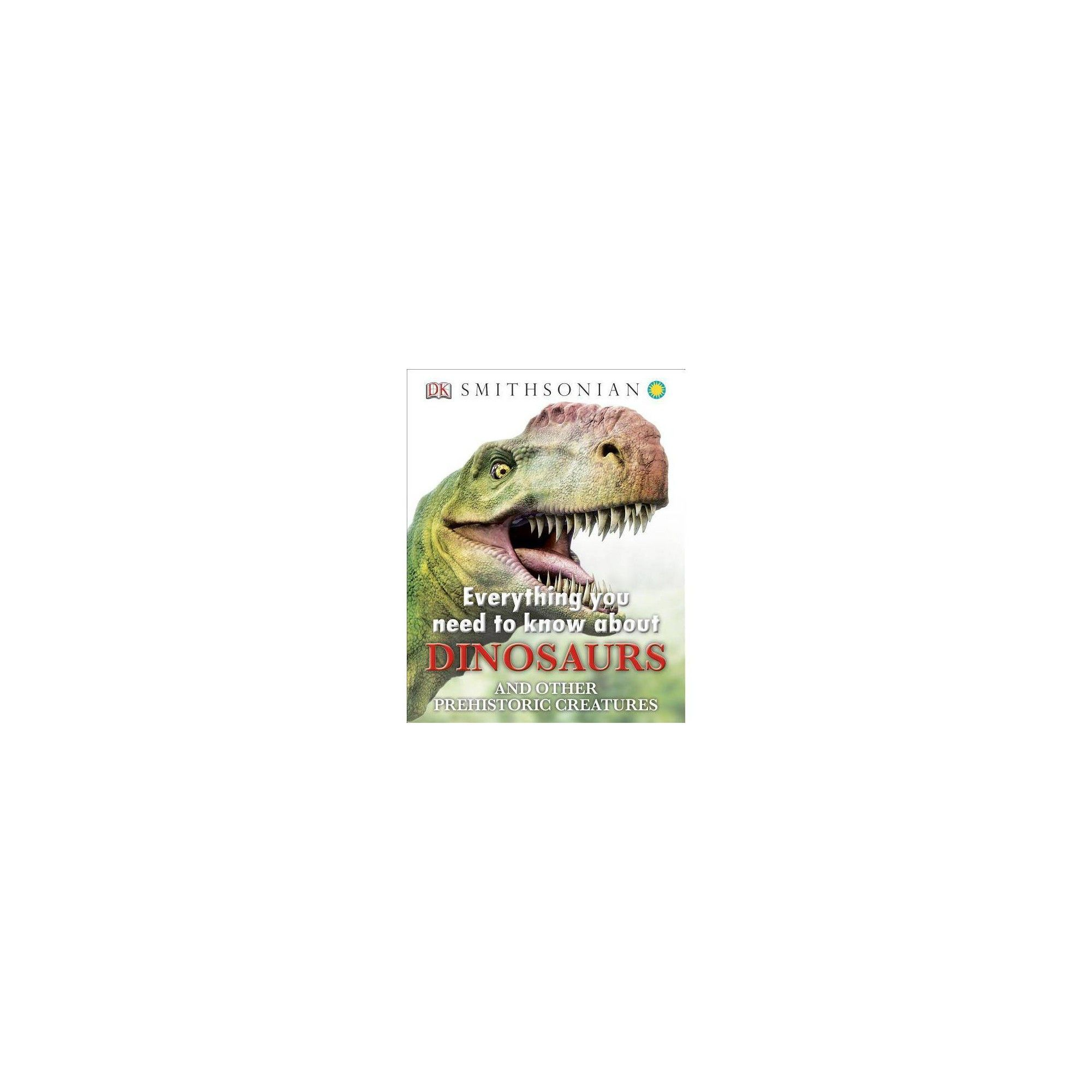 Everything You Need to Know about Dinosaurs and Other Prehistoric Creatures - (Hardcover) #prehistoriccreatures