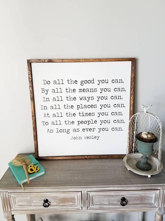 Do All The Good You Can Wood Sign John Wesley Quote Quote Sign