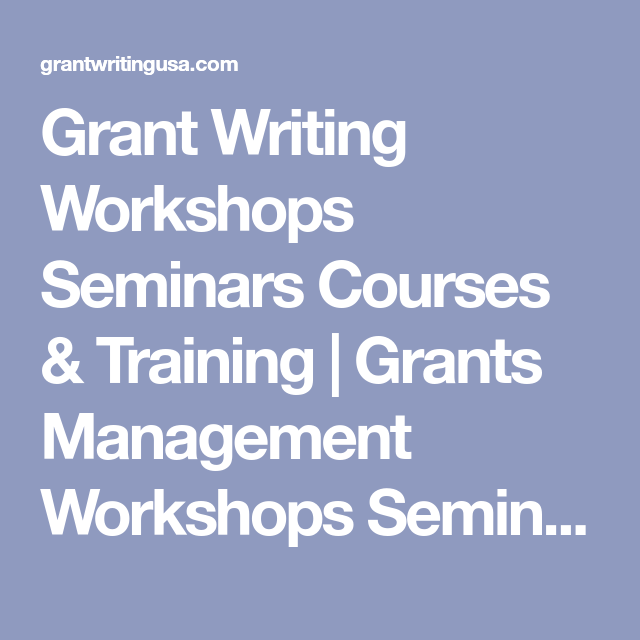 grant writing courses The asm grant writing online course webinar series is sponsored by the asm committee on graduate and postdoctoral education of the asm education committee.