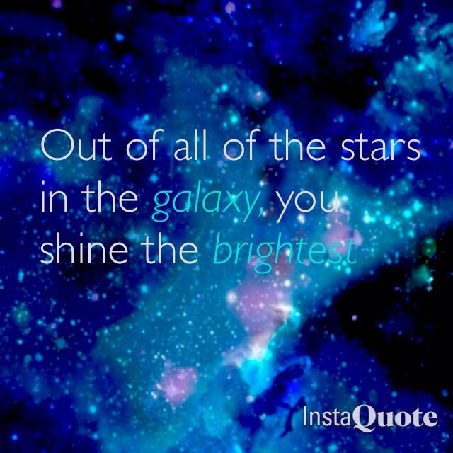 Cute Galaxy Quote For A Great Friend Crush Or Partner Quotes Inspiration Galaxy Quotes