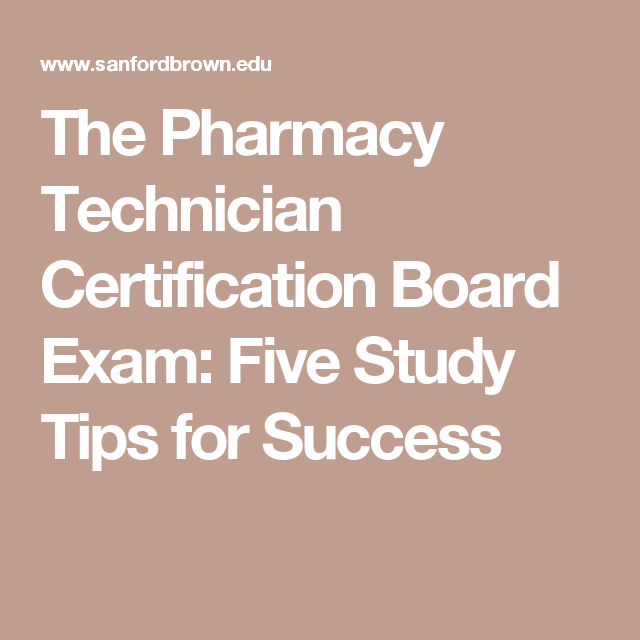 The Pharmacy Technician Certification Board Exam Five Study Tips