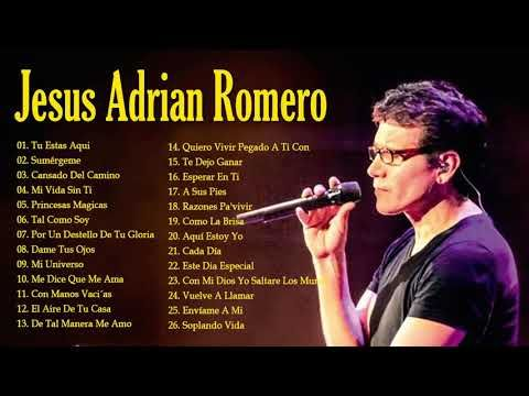 La Mejor Musica Cristiana 2019 Jesús Adrián Romero Sus Mejores Exitos Mix 30 Grandes éxitos Youtube Jesus Adrian Romero Jesus Youtube