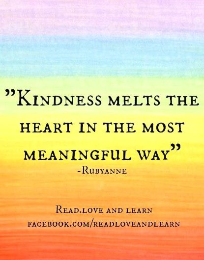 Kindness Quote Via Www Facebook Com Readloveandlearn With Images