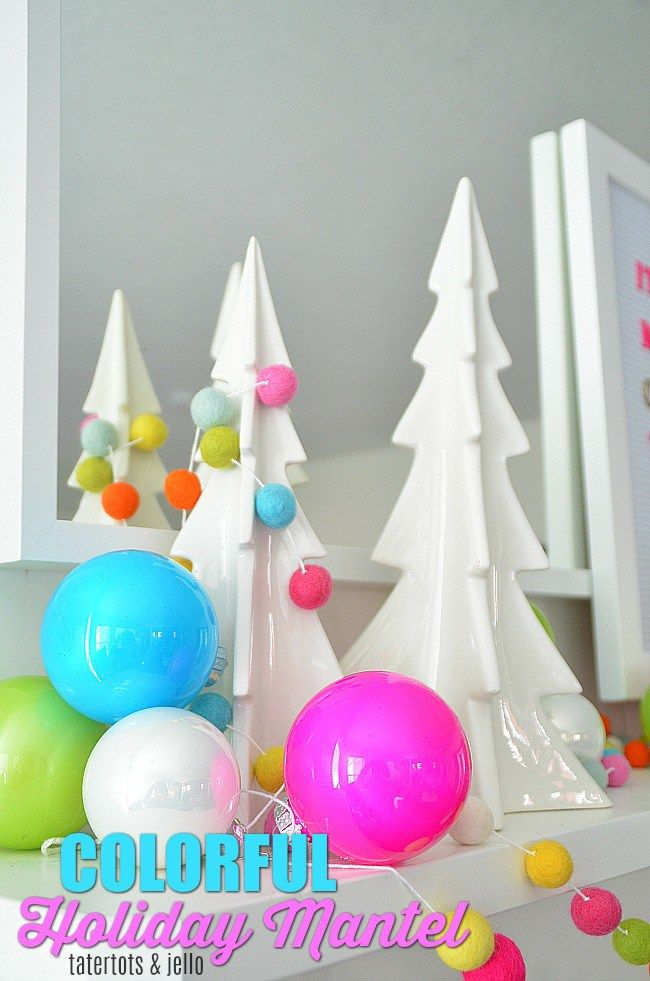 COLORFUL Modern Holiday Mantel Mantels, Holidays and Christmas decor - simple christmas decorating ideas