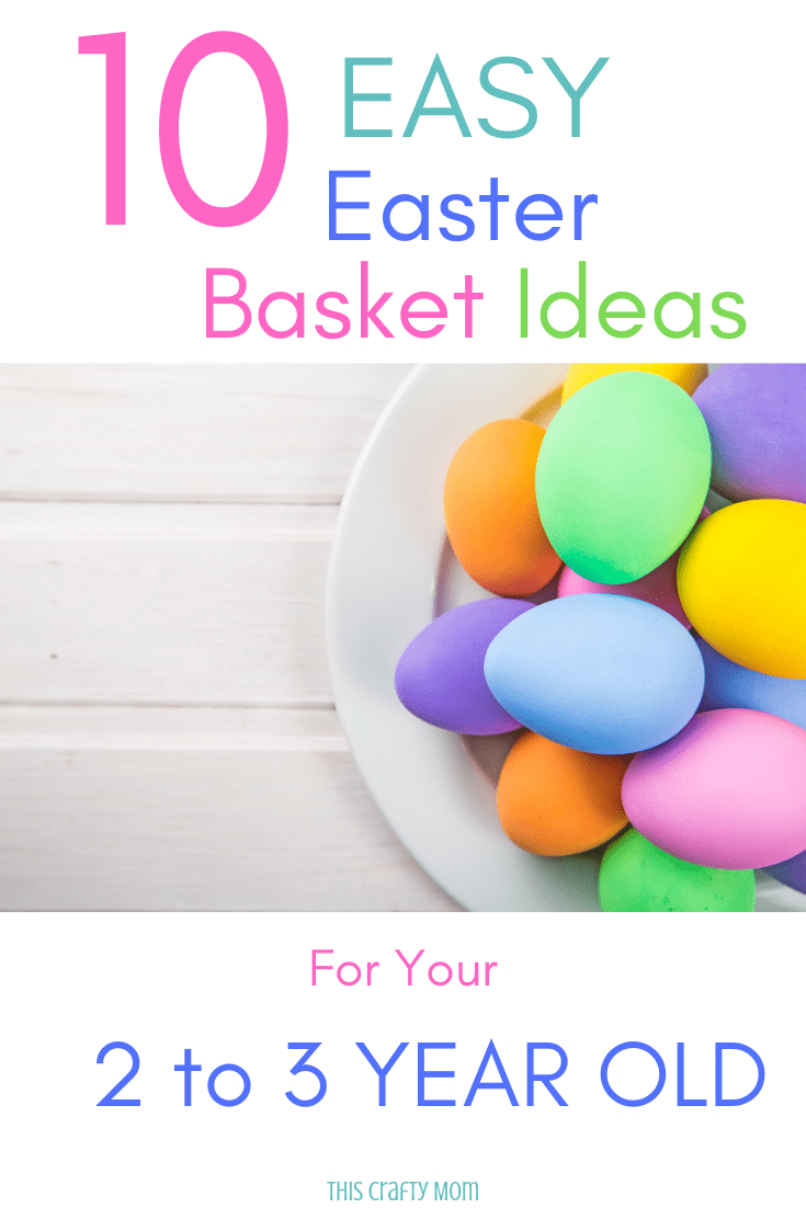 10 Easy Easter Basket Ideas For Your 2 To 3 Year Old Easter
