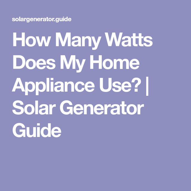How Many Watts Does My Home Appliance Use
