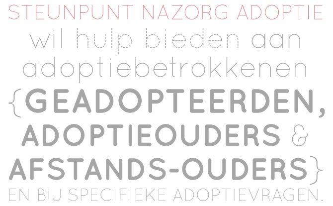 steunpunt nazorg adoptie wil hulp bieden aan adoptiebetrokkenen (geadopteerden, adoptieouders en afstands-ouders) en bij specifieke adoptievragen
