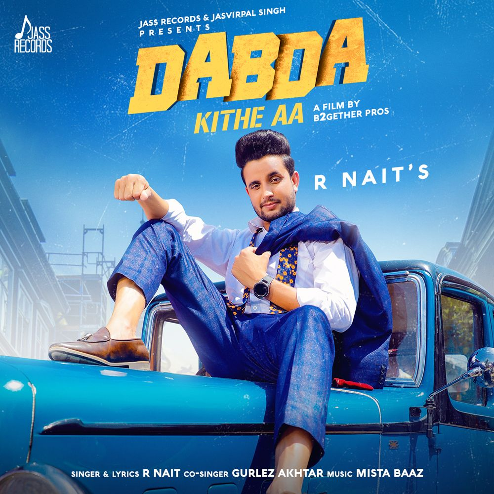Download And Listen Dabda Kithe Aa By R Nait Gurlez Akhtar Music By Single Track Dabda Kithe Aa Punjabi Song Mp3 Song Mp3 Song Download New Album Song