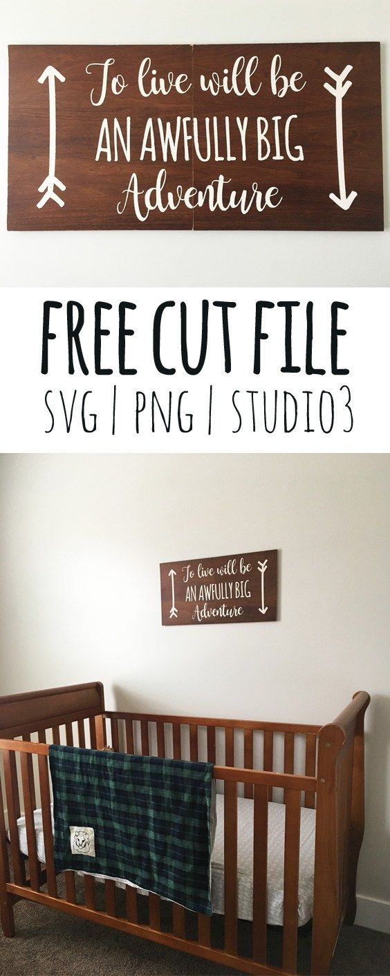 To live will be an awfully big adventure FREE cut file by Sewing ...