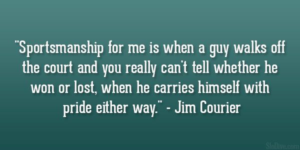 Jim Courier Quote 40 Great Sports Quotes You Cant Afford To Miss New Sportsmanship Quotes