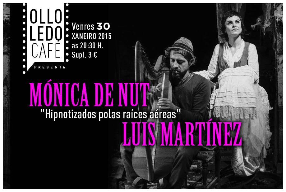 Mónica de Nut & Luis Martínez en Ollo Ledo Café, Ourense music musica concerto concierto