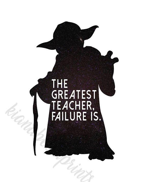 Yoda Star Wars Inspired Printable The Greatest Teacher Failure Is