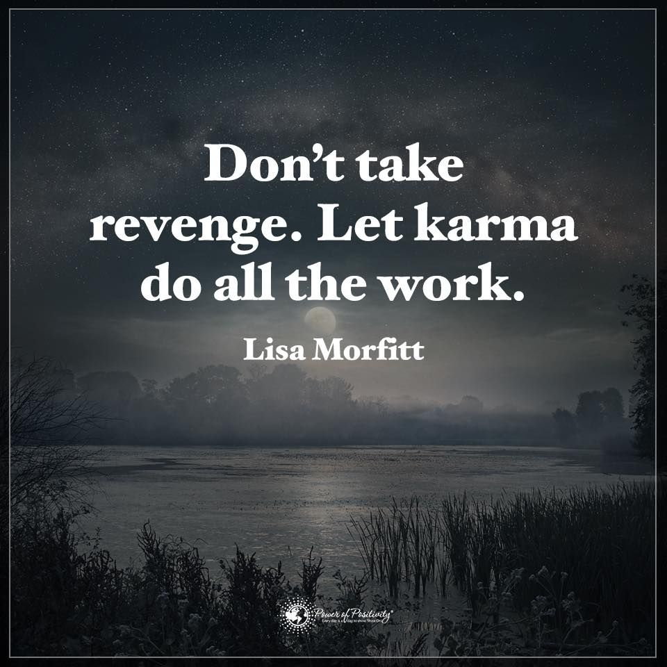 Karma Quotes Try Not To Render Retribution Give Karma A Chance To Do All The Work Zitate Weisheiten Spruche