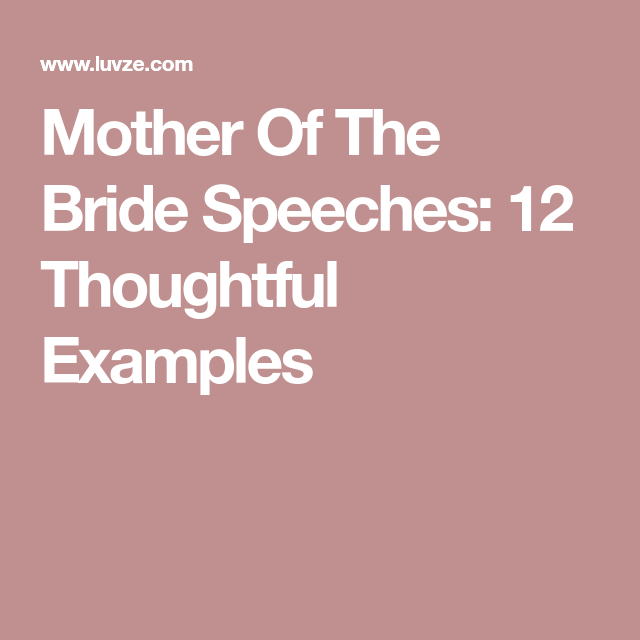 Mother Of The Bride Speeches: 12 Thoughtful Examples