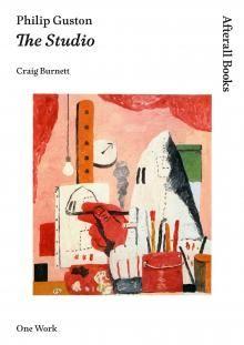 Philip Guston : The Studio by By Craig Burnett | The MIT Press