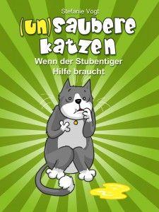 Unsaubere Katze 10 Grunde Und Tipps In 2020 Katzenurin Katzen