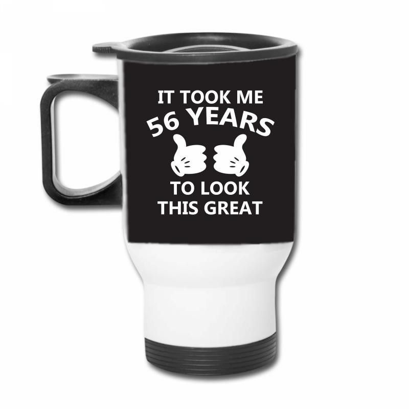 it took me 56 to look this great Travel Mug