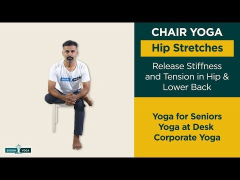 chair yoga release stiffness in hip  lower back yoga