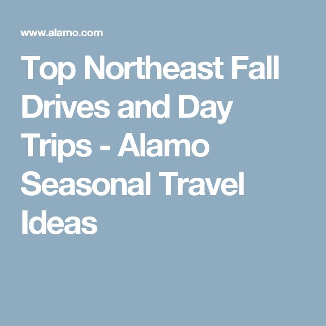 Top Northeast Fall Drives and Day Trips - Alamo Seasonal Travel Ideas