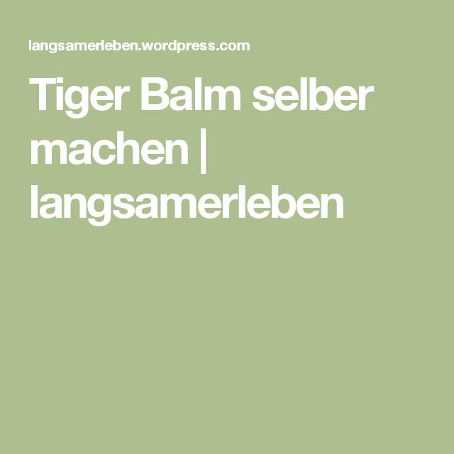 Tiger Balm selber machen | langsamerleben