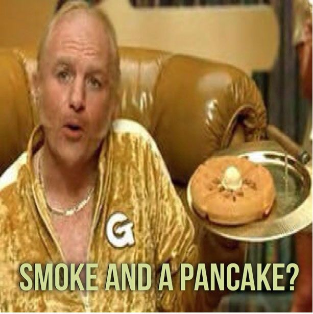 Smoke And A Pancake Funny Haha Or Funny Hoho Haha Smoke