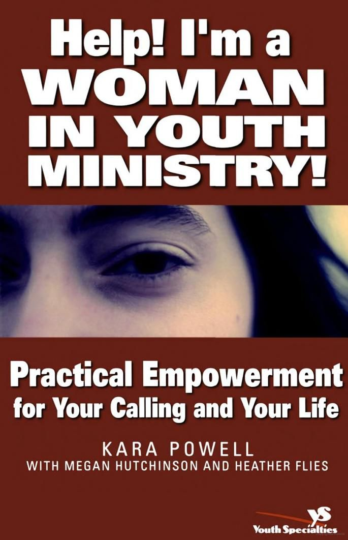 Help! I'm a Woman in Youth Ministry!: Practical Empowerment for Your Calling ... - Kara E. Powell, Megan Hutchinson, Heather Flies - Google Books