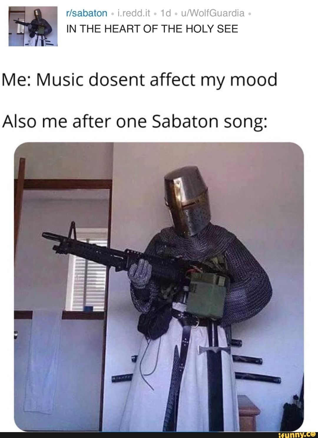 Me Music dosent affect my mood Also me after one Sabaton