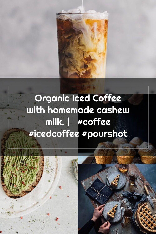 Organic Iced Coffee with homemade cashew milk. coffee