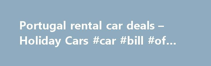Portugal rental car deals u2013 Holiday Cars #car #bill #of #sale http - bill of sale for car