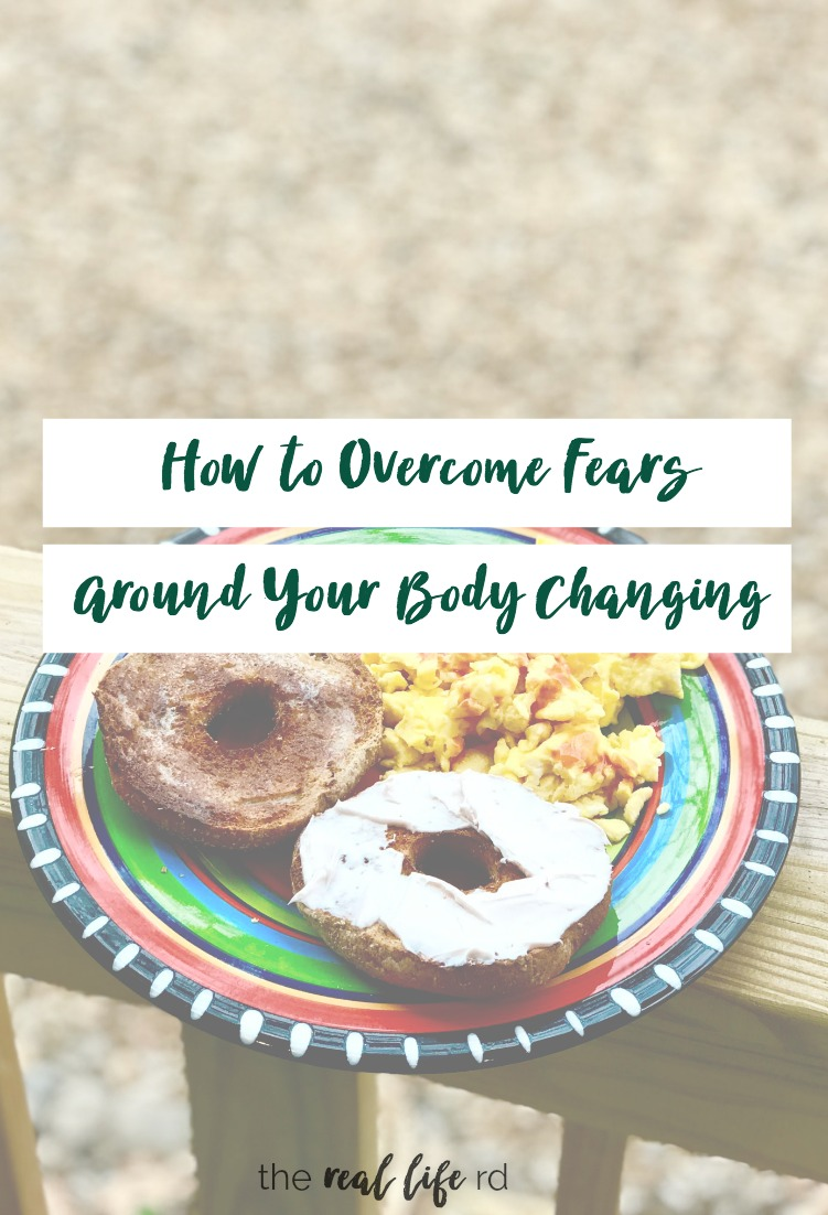 How to Overcome Fears Around Your Body Changing As Your Find Your Natural Body Size | The Real Life RD