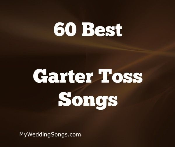 The 67 Best Garter Toss Songs 2020 (With Images