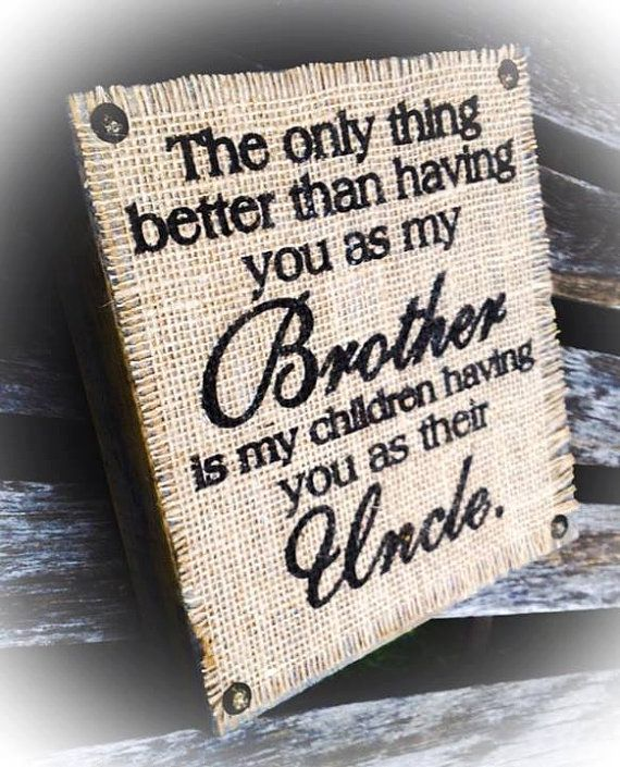 The Brother Uncle Sign  Wood Burlap Block Plaque by DesignsBySyds
